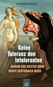 Alexander Kissler: Keine Toleranz den Intoleranten