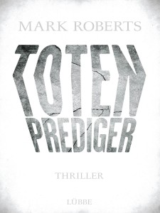 Mark Roberts: Totenprediger