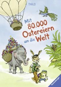 Thilo: Mit 80.000 Ostereiern um die Welt