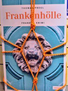 """Frankenhölle"" - Der erste Frankenkrimi von Thomas Pregl"