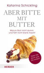 Katarina Schickling: Aber bitte mit Butter