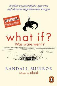 Randall Munroe: What if? Was wäre wenn?