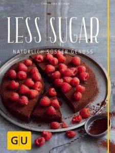 Christina Richon: Less Sugar – Natürlich süßer Genuss