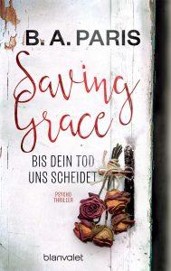 B. A. Paris: Saving Grace – Bis dein Tod uns scheidet