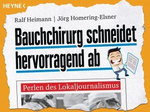Ralf Heimann, Jörg Homering-Elsner: Bauchchirurg schneidet hervorragend ab