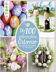 Pia Pedevilla, Kornelia Milan, Elisabeth Eder: Die 100 schönsten Ostereier