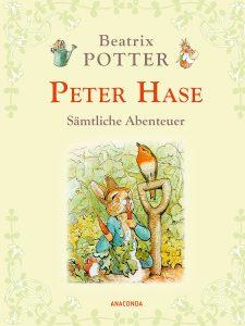 Beatrix Potter: Peter Hase - Sämtliche Abenteuer