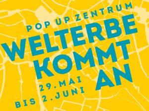 Pop up Zentrum Welterbe-Besucherzentrum