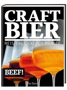 Peer Koch: BEEF! CRAFT BIER - Meisterstücke für Männer