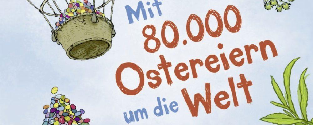 Buchtipp der Woche: Thilo: Mit 80.000 Ostereiern um die Welt