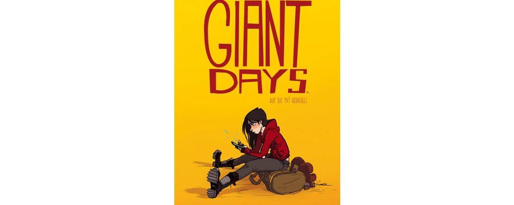 Buchtipp der Woche: John Allison: Giant Days 01 – Auf sie mit Gebrüll!