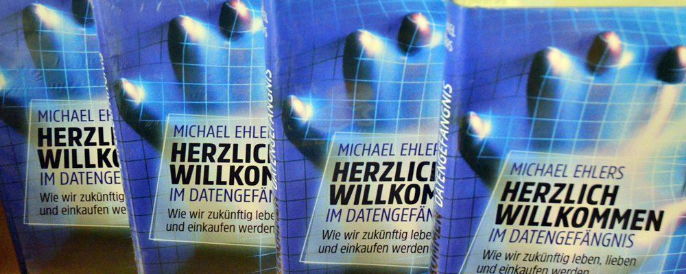Michael Ehlers über unser Datengefängnis