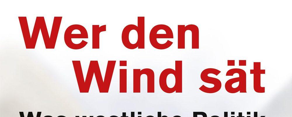 Buchtipp der Woche: Michael Lüders: Wer den Wind sät
