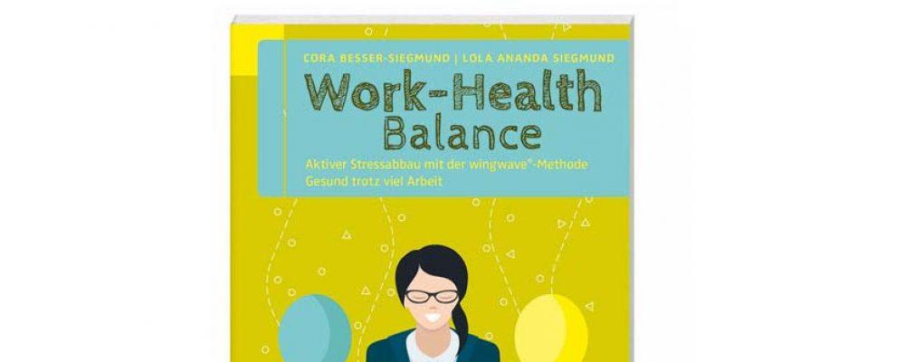 Buchtipp der Woche: Cora Besser-Siegmund, Lola Ananda Siegmund: Work-Health Balance