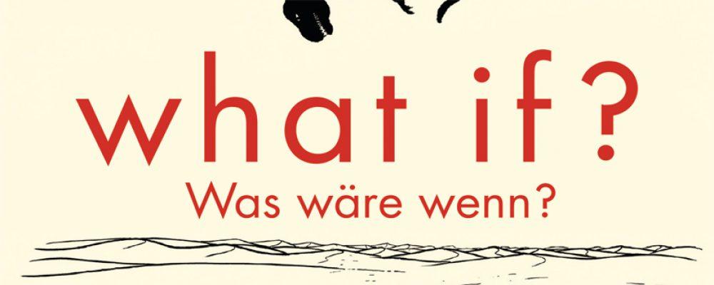 Buchtipp der Woche: Randall Munroe: What if? Was wäre wenn?