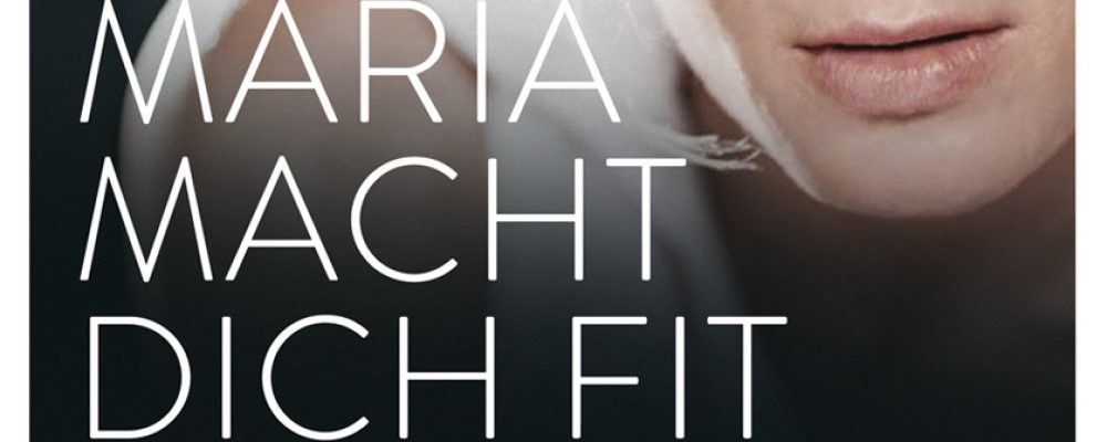 Buchtipp der Woche: Maria Höfl-Riesch: Maria macht dich fit – Das Schlank- und Fitprogramm