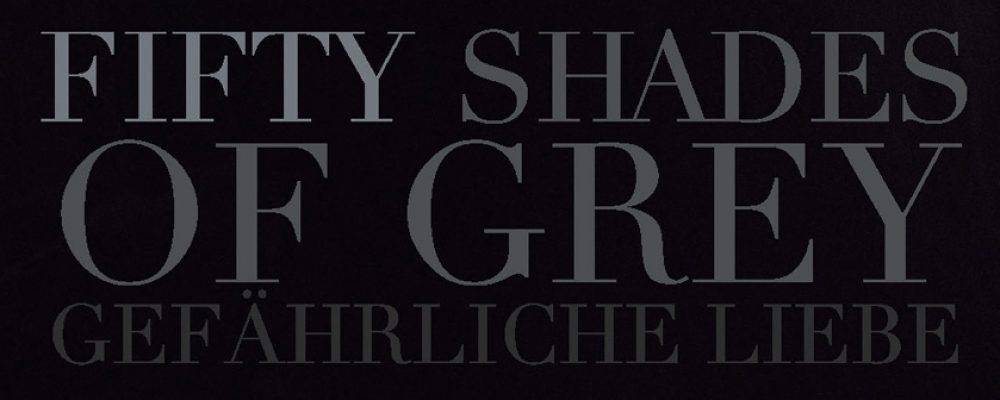 Kinotipp der Woche: Fifty Shades of Grey 2 – Gefährliche Liebe