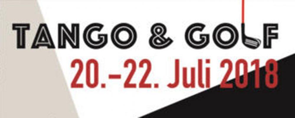 Ein Erlebnis: Tango und Golf 20.- bis 22. Juli.