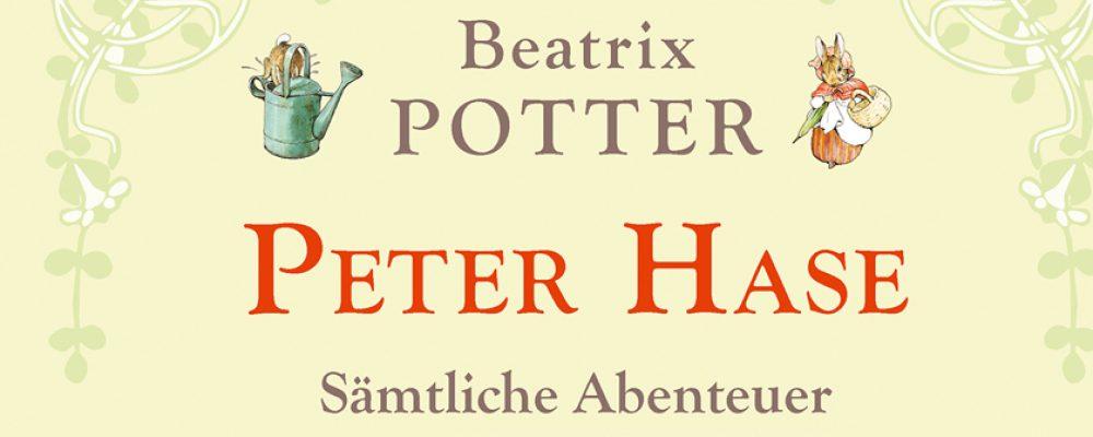 Buchtipp der Woche: Beatrix Potter: Peter Hase – Sämtliche Abenteuer