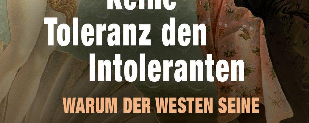 Buchtipp der Woche: Alexander Kissler: Keine Toleranz den Intoleranten