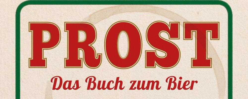 Buchtipp der Woche: PROST – Das Buch zum Bier