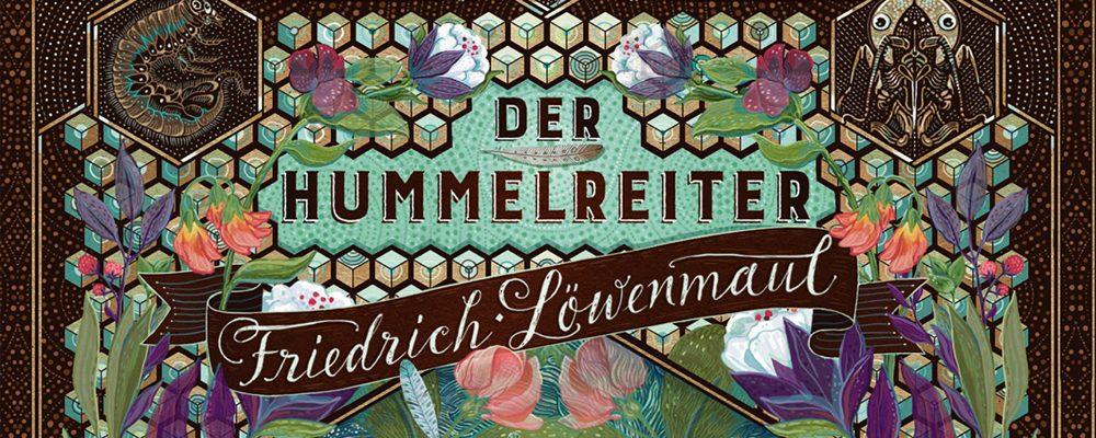 Buchtipp der Woche: Verena Reinhardt: Der Hummelreiter Friedrich Löwenmaul