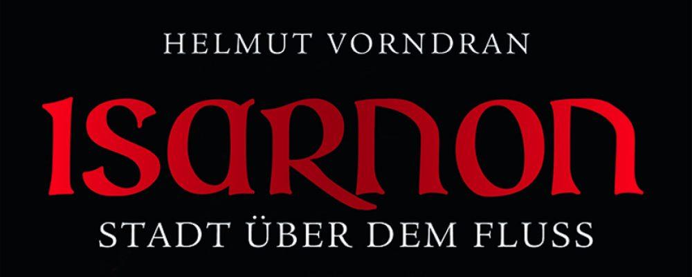 Buchtipp der Woche: Helmut Vorndran: Isarnon – Stadt über dem Fluss