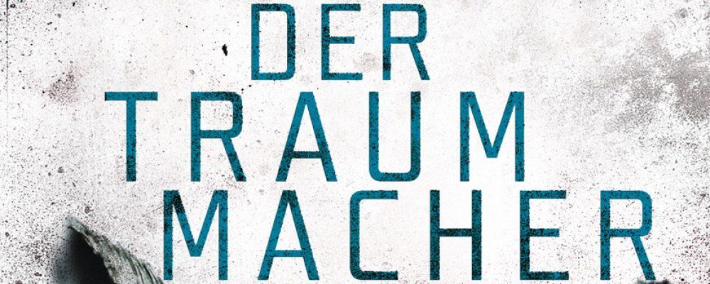 Buchtipp der Woche: Max Bentow: Der Traummacher