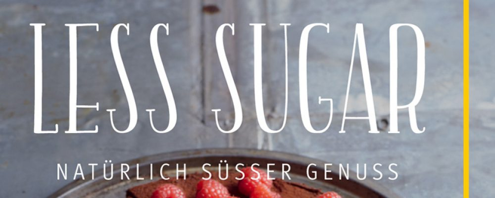 Buchtipp der Woche: Christina Richon: Less Sugar – Natürlich süßer Genuss