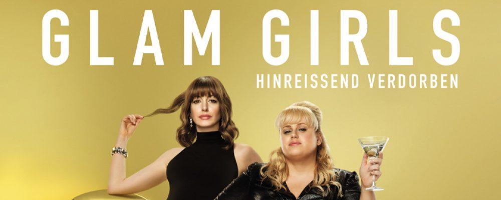 Kinotipp der Woche: Glam Girls – Hinreißend verdorben